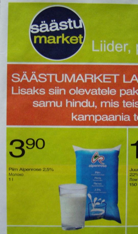 Säästumarketi reklaam piima soodushind 3,90 mis on vaid poole võrra suurem kui makstakse tootjale (u. 1,5-2 krooni kilo eest). Foto Virgo Kruve