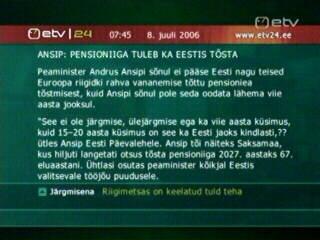 Pensioniiga tõsta ka Eestis Andrus Ansip 67 aastale 8. juuli 2006. Foto ETV ekraanilt