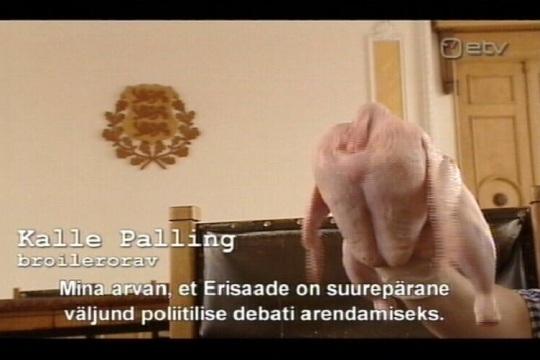 Kalle Palling kui broiler. Foto Erisaade