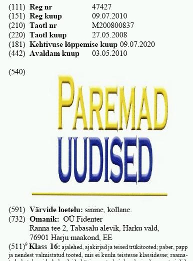 kaubamärk Paremad uudised on Reformierakonna asemel firma Fidenter OÜ omandus. Kaubamärgileht 09/2010