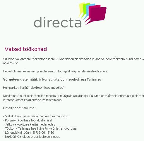 Directa OÜ tööpakkumine telefonitöö müüjale. Tegelikult on see 474 kroonise liitumistasuga inimeste petmine ja järgmine aasta esitatakse juba 5040 kroonine nõue.