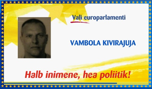 vali kiviraiuja parlamenti: halb inimene, hea poliitik. Allikas: valimind.eu