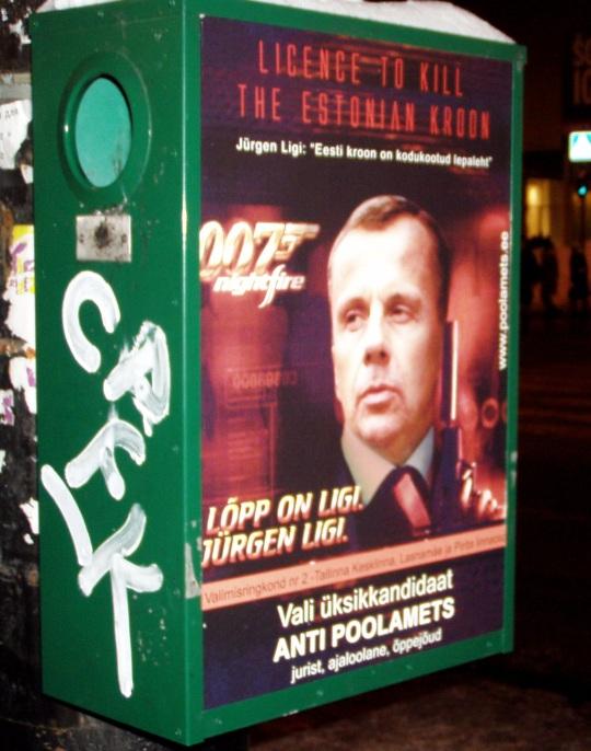 Lõpp on Ligi, Jürgen Ligi. Luba tappa Eesti kroon, litsents 007. Valimisreklaam Tallinna Kaubamaja juures, pildi tegi Virgo Kruve 24.01.2011