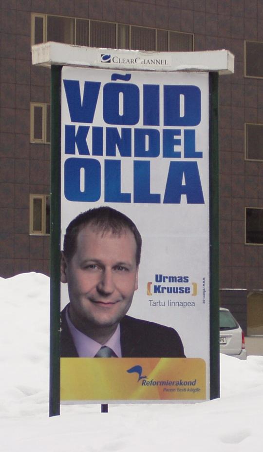 """""""Võid kindel olla, Urmas Kruuse, Tartu linnapea"""" valimiste plakat 22. jaanuaril 2011. Praegune olukord on küll selle vastand. Foto Virgo Kruve"""