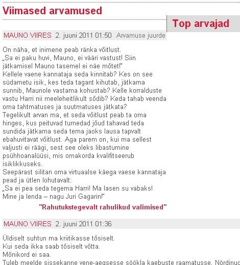 Mauno Viires kirjutas 126 arvamust reedest kuni teisipäevani (31.05.2011) ja seejärel on vaikinud.