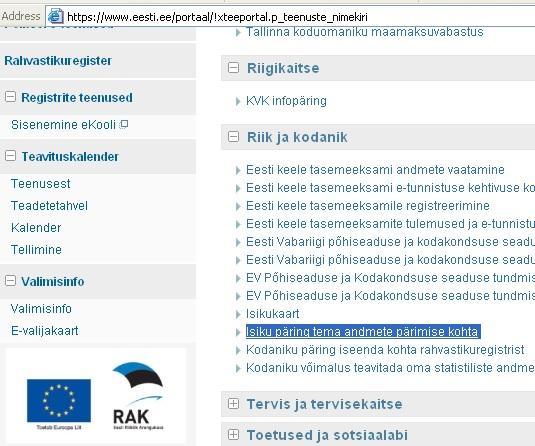 Kes vaatab inimese andmeid? Seda saab teada eesti.ee lehelt lingilt Isiku päring tema andmete pärimise kohta